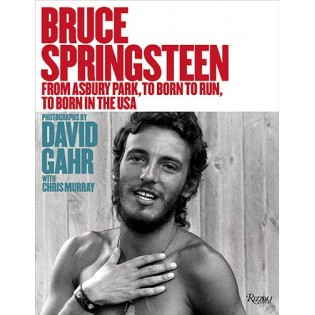 Bruce Springsteen 1973-1986: From Born to Run to Born in the USA (by David Gahr, photobook)