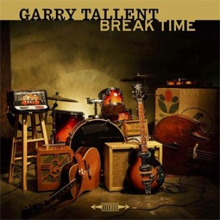 GARRY TALLENT - Break Time (CD, 2015)